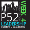 P52 Week 4: Leadership – Parents & Guardians