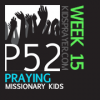 P52 Week 15: Praying for Missionary Kids Thumbnail